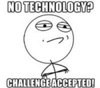no tech?